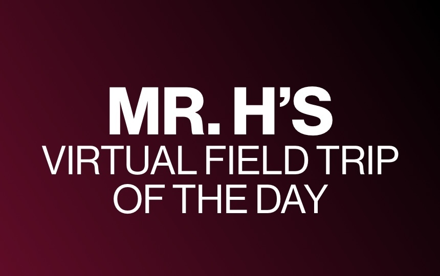 Monday April 6 - Virtual Field Trip