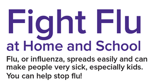 Parents:  Fight Flu at Home and School