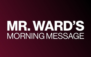 Mr. Ward's Morning Message - Friday March 20